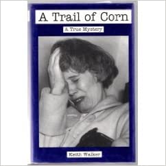 The Trail of Corn by Keith Walker