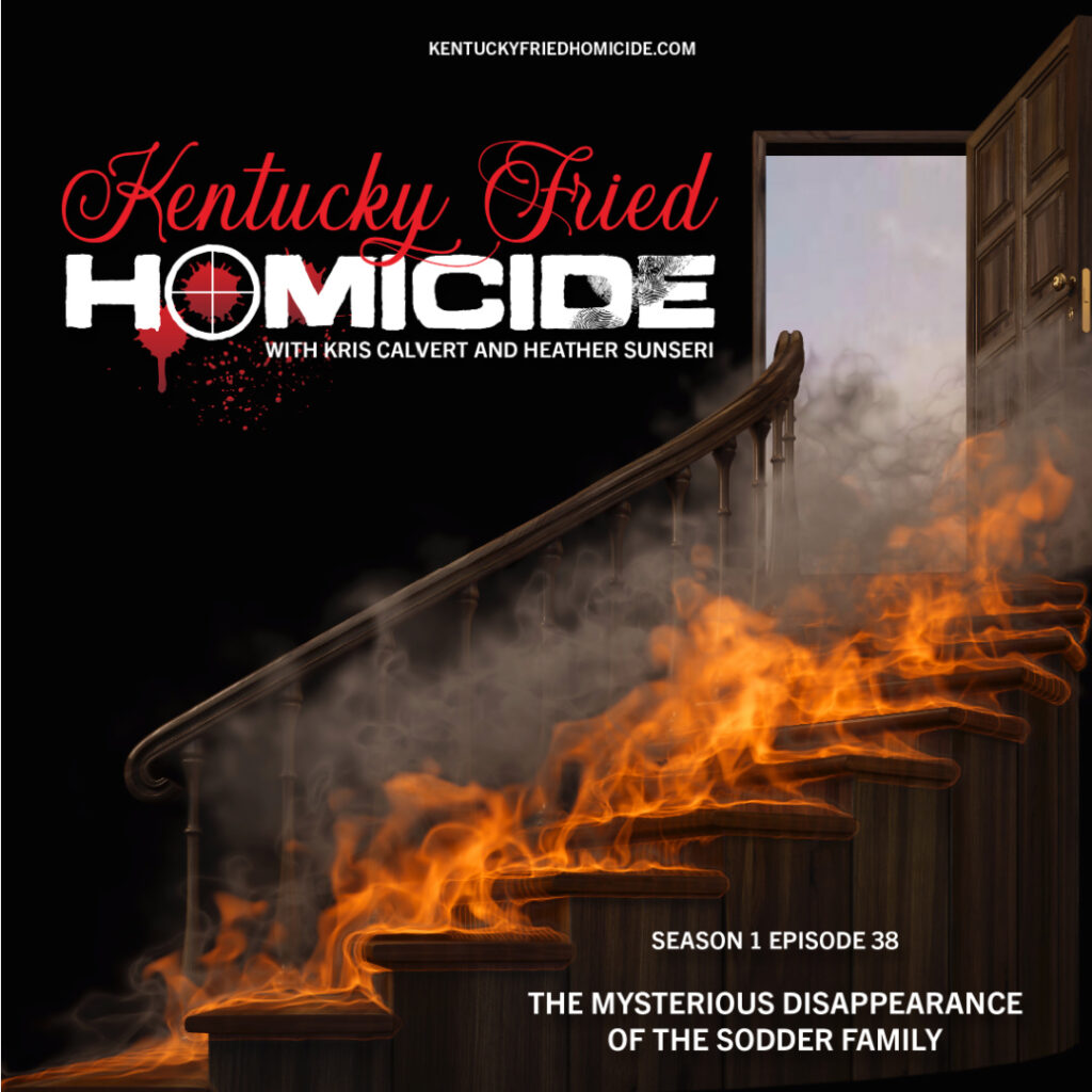 The disappearance of the sodder children. fire on Christmas Eve fire in West Virginia