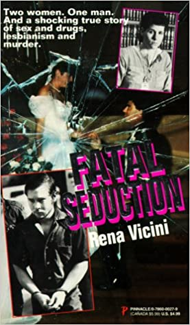 Fatal Seduction by Rena Vicini about the murder of Mike Turpin