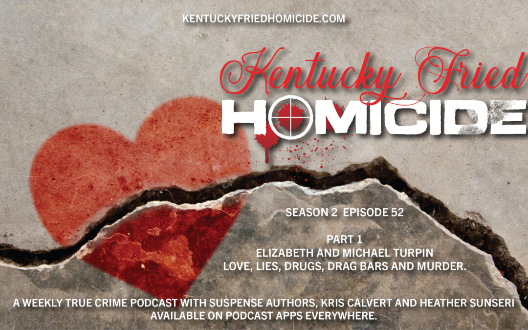Mike and Elizabeth Turpin: Love, Lies, Drugs, Drag Bars and Murder (Part 1 of 2)