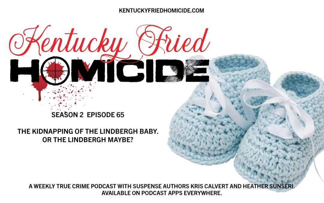 The Kidnapping of the Lindbergh Baby. Or the Lindbergh Maybe?