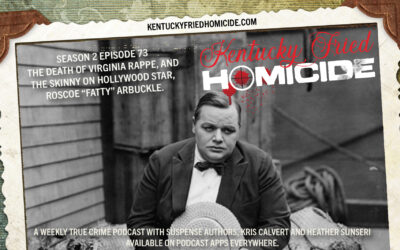"""The Death of Virginia Rappe, and the Skinny on Roscoe """"Fatty"""" Arbuckle"""